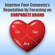 Improve your company's reputation by focusing on corporate brand.